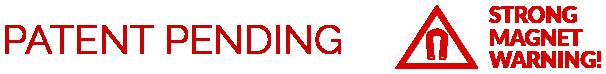 Patent Pending - Strong Magnet Warning